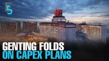 EVENING 5: Genting folds hand on capex plans