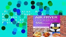 Full version  Air Fryer Cookbook: 550 Recipes For Every Day. Healthy and Delicious Meals. Simple