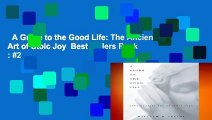 A Guide to the Good Life: The Ancient Art of Stoic Joy  Best Sellers Rank : #2