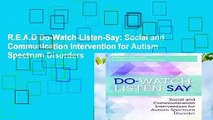 R.E.A.D Do-Watch-Listen-Say: Social and Communication Intervention for Autism Spectrum Disorders