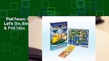 Pok?mon: Let's Go, Pikachu! & Pok?mon: Let's Go, Eevee!: Official Trainer's Guide & Pok?dex