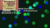 R.E.A.D Raising a Jihadi Generation: Understanding the Muslim Brotherhood Movement in America