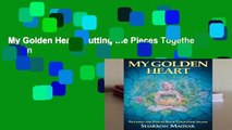 My Golden Heart: Putting the Pieces Together Again