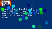 About For Books  Flip That Sh!t: How to Make Money from Garage Sales, Thrift Stores, and Pawn