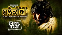 Blackia | Official Teaser | Dev Kharoud, Ihana Dhillon | Latest Movie 2019 | Ohri Productions