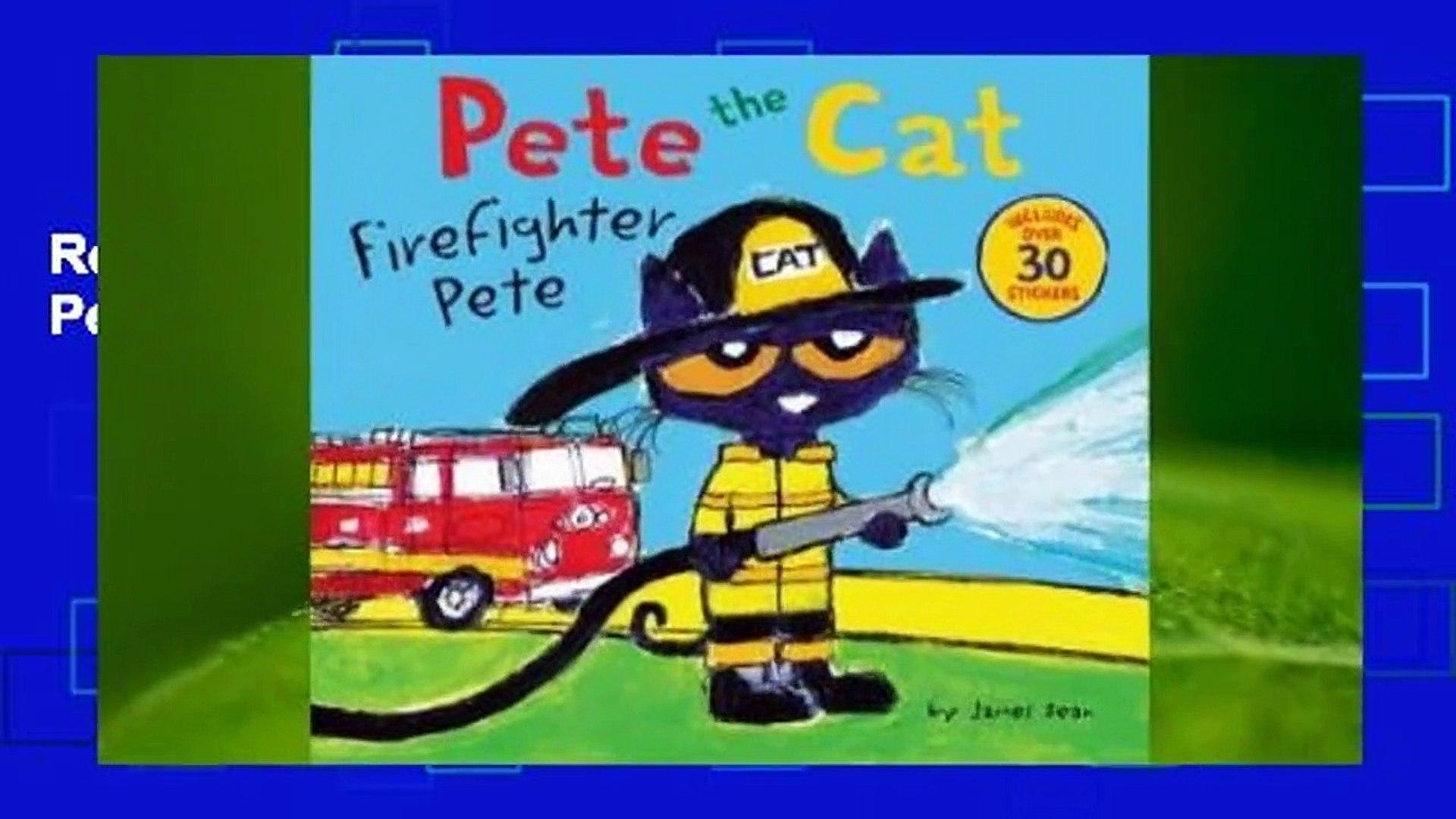 Review  Pete the Cat: Firefighter Pete - James Dean