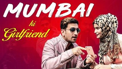 MUMBAI KI GIRLFRIEND  Funny Relationship Video   Kiraak Hyderabadiz