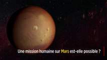 Une mission humaine sur Mars est-elle possible ?