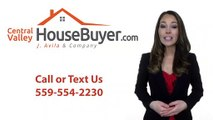 We Buy Houses Clovis Ca - Central Valley House Buyer