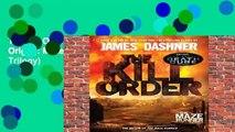 The Kill Order (Maze Runner, Book Four; Origin): Maze Runner Prequel (Maze Runner Trilogy)