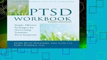 The PTSD Workbook, 3rd Edition: Simple, Effective Techniques for Overcoming Traumatic Stress