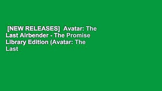 [NEW RELEASES]  Avatar: The Last Airbender - The Promise Library Edition (Avatar: The Last