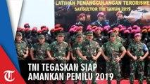 Panglima TNI Tegaskan TNI Siap Amankan Pemilu 2019 dan Siapapun yang Mengganggu Kedaulatan NKRI Akan Berhadapan Dengan TNI