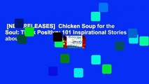 [NEW RELEASES]  Chicken Soup for the Soul: Think Positive: 101 Inspirational Stories about