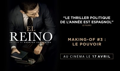 EL REINO - Making-of #3 : Le pouvoir