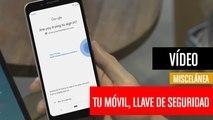 Convierte tu móvil Android en una llave de seguridad