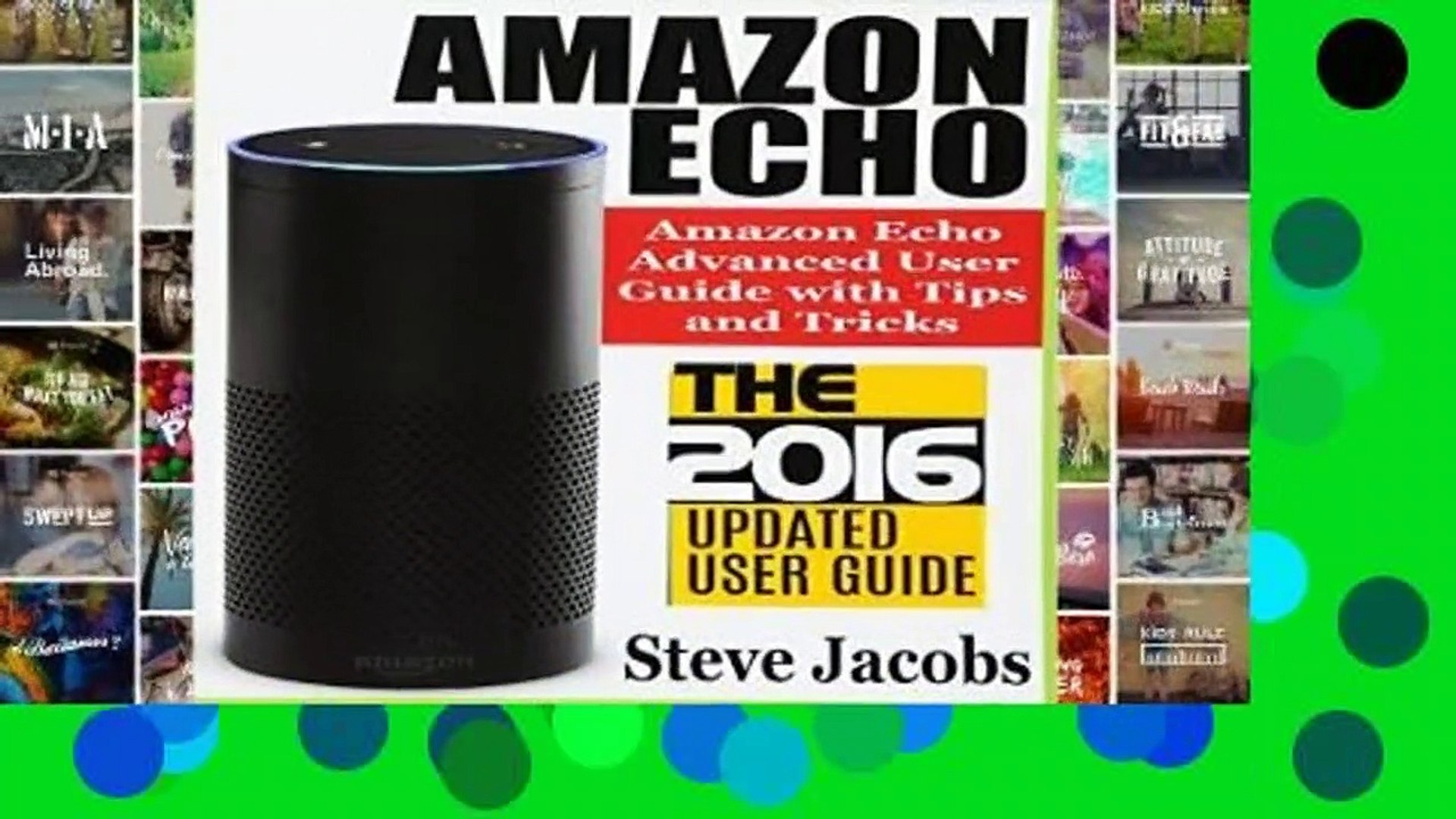 Full version  Amazon Echo: 2016 - The Ultimate Guide to Learn Amazon Echo In No Time (Amazon