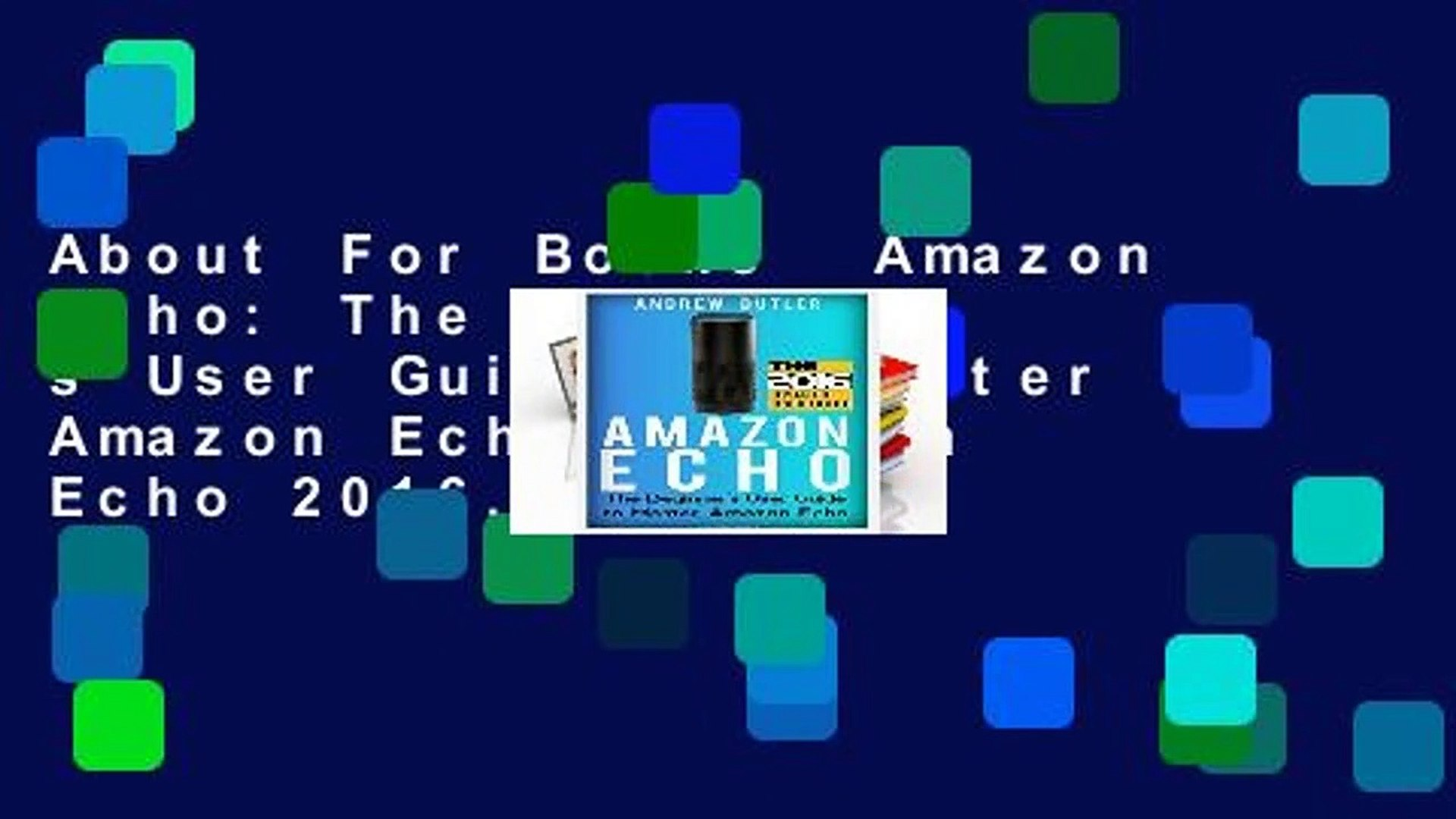 About For Books  Amazon Echo: The Beginner s User Guide to Master Amazon Echo (Amazon Echo 2016,