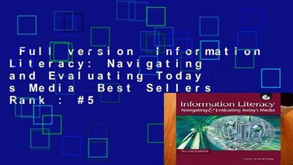 Full version  Information Literacy: Navigating and Evaluating Today s Media  Best Sellers Rank : #5