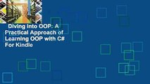 Diving into OOP: A Practical Approach of Learning OOP with C#  For Kindle