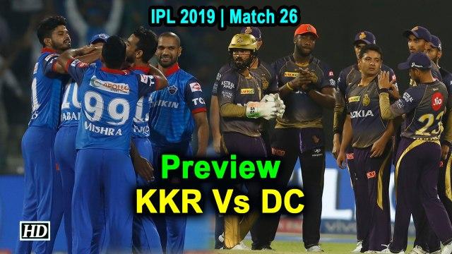IPL 2019 | Match 26 | Preview | Kolkata Knight Riders Vs Delhi Capitals