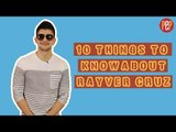 10 things to know about Rayver Cruz