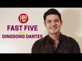 What is the best thing about being Dingdong Dantes? | FAST FIVE