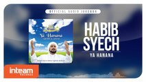Habib Syech - Ya Hanana (Official Audio Jukebox)