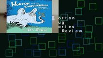 Full version  Horton and the Kwuggerbug and More Lost Stories (Classic Seuss)  Review
