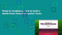 Grow to Greatness: How to build a world-class franchise system faster.