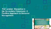 Full version  Discipline in the Secondary Classroom: A Positive Approach to Behavior Management