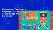 Full version  Two Scoops of Django 1.11: Best Practices for the Django Web Framework  For Kindle