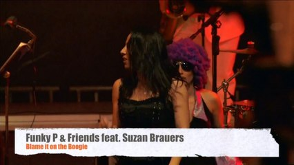 Funky P Ft. Suzan Brauers - Blame It On The Boogie