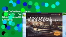 The Definitive Guide to DaVinci Resolve 14: Editing, Color and Audio (Blackmagic Design Learning