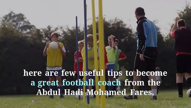 Abdul Hadi Mohamed Fares | A Great Football Coach