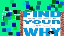 Full E-book  Find Your Why: A Practical Guide for Discovering Purpose for You and Your Team