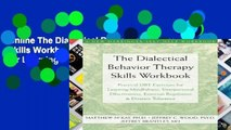 Online The Dialectical Behavior Therapy Skills Workbook: Practical DBT Exercises for Learning