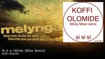 Koffi Olomidé - Si si si - Micky Milan Remix