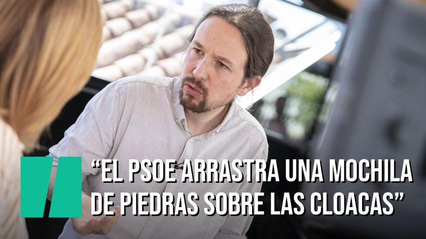 """Pablo iglesias: """"El PSOE arrastra una mochila llena de piedras sobre las cloacas"""""""