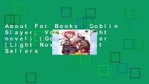 About For Books  Goblin Slayer, Vol. 3 (light novel) (Goblin Slayer (Light Novel))  Best Sellers