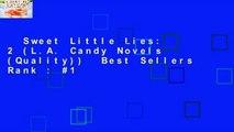Sweet Little Lies: 2 (L.A. Candy Novels (Quality))  Best Sellers Rank : #1
