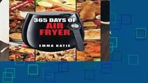 Air Fryer Cookbook: 365 Days of Air Fryer Cookbook - 365 Healthy, Quick and Easy Recipes to Fry,