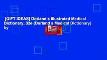 [GIFT IDEAS] Dorland s Illustrated Medical Dictionary, 32e (Dorland s Medical Dictionary) by