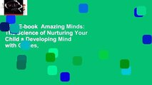 Full E-book  Amazing Minds: The Science of Nurturing Your Child s Developing Mind with Games,