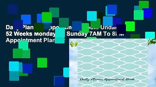 Daily Planner Appointment Book: Undated 52 Weeks Monday To Sunday 7AM To 8PM Appointment Planner