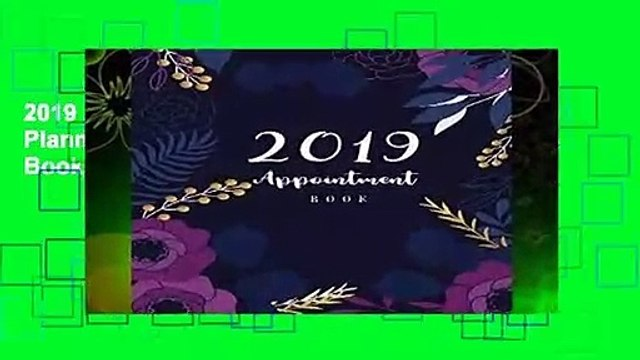 2019 Appointment Book: 52 Weeks Daily Planner Organizer, Undated Daily Appointment Book, 15-Minute