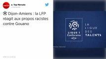 Ligue 1. La LFP «va étudier les suites judiciaires à donner» aux insultes racistes pendant Dijon-Amiens