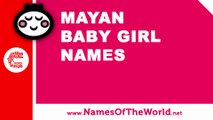 10 Mayan baby girl names - 100% Mexican names - www.namesoftheworld.net