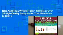 Ielts Academic Writing Task 1 Samples: Over 35 High Quality Samples for Your Reference to Gain a