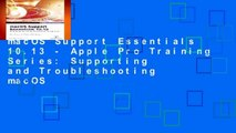 macOS Support Essentials 10.13 - Apple Pro Training Series: Supporting and Troubleshooting macOS